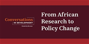 Conversations in Development: From African Research to Policy Change