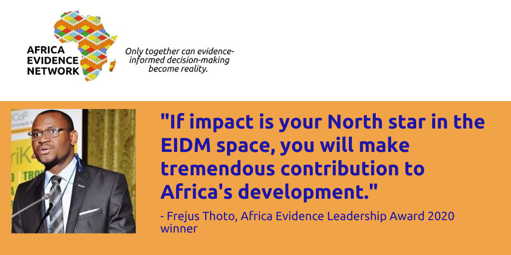 The Africa Evidence Leadership Award celebrates my personal commitment to EIDM in Africa