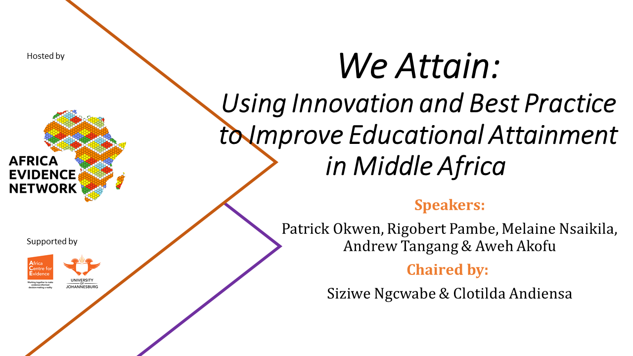 EVENT UPDATE | #AfricaEvidenceWebinar | We attain: using innovation and best practice to improve educational attainment in Middle Africa