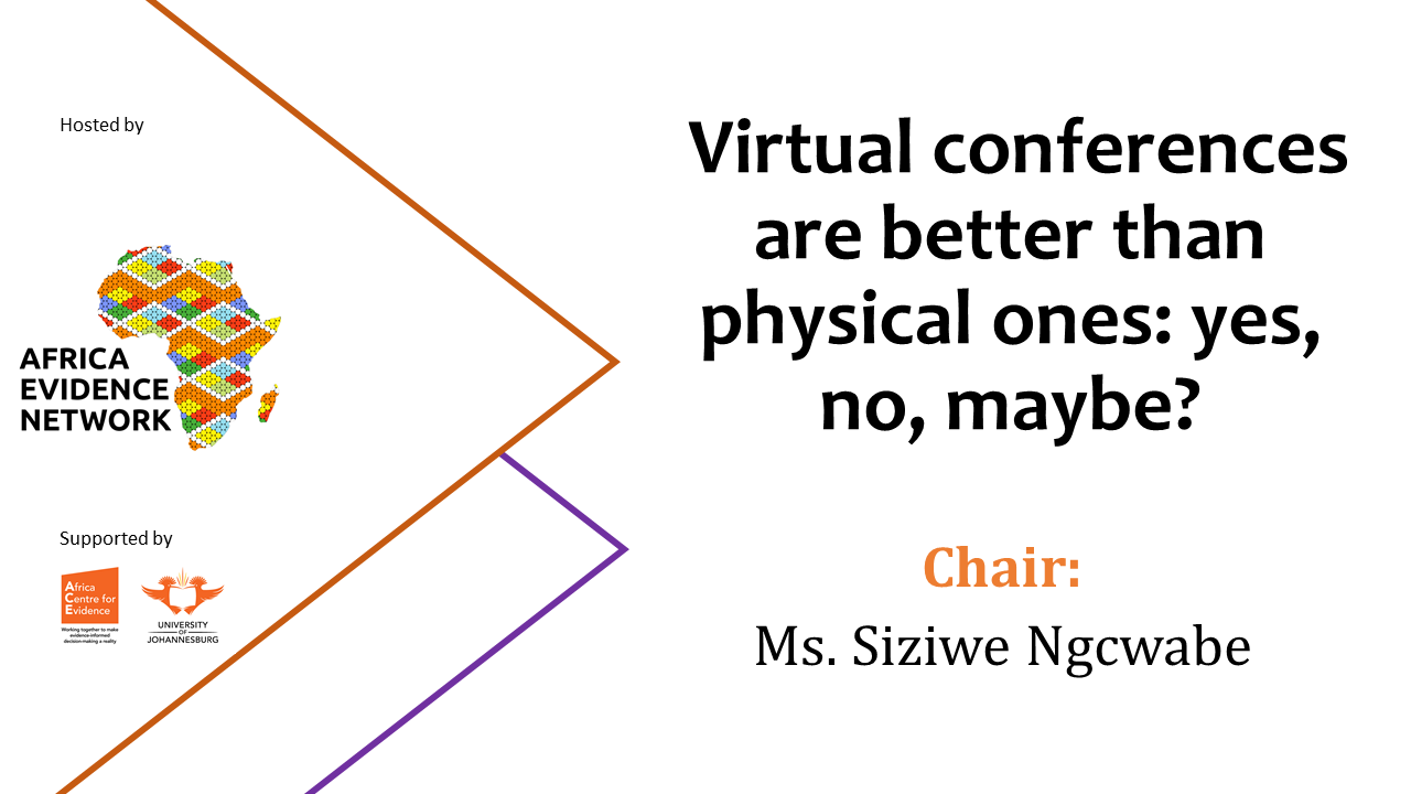 PRESENTATION | #AfricaEvidenceWebinar | Virtual conferences are better than physical ones: yes, no, maybe?